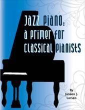 Jazz Piano: A Primer for Classical Pianists