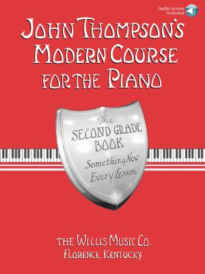 John Thompson's Modern Course for the Piano: The Second Grade Book: Something New Every Lesson [With CD] 9781423457534