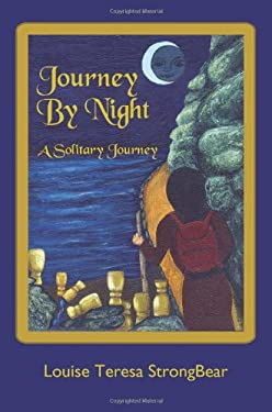 Journey by Night: A Solitary Journey 9781425951313