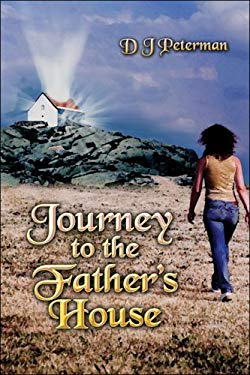 Journey to the Father's House 9781424198566