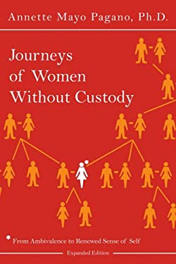 Journeys of Women Without Custody: From Ambivalence to Renewed Sense of Self (Expanded Edition) 9781425954840