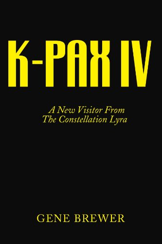 K-Pax IV: A New Visitor from the Constellation Lyra 9781425718909