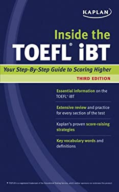 Kaplan Inside the TOEFL iBT: Strategies and Practice to Help You Score Higher