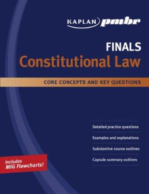 Kaplan PMBR Finals: Constitutional Law: Core Concepts and Key Questions 9781427796516