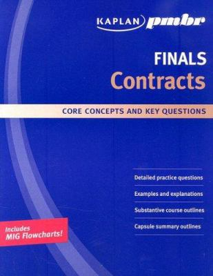 Kaplan PMBR Finals: Contracts: core concepts and key questions 9781427796387
