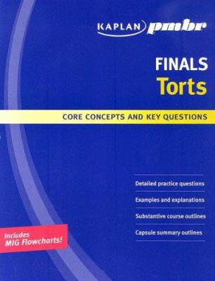 Kaplan PMBR Finals: Torts: Core Concepts and Key Questions 9781427796455