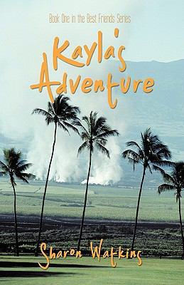 Kayla's Adventure: Book One in the Best Friends Series 9781426926990
