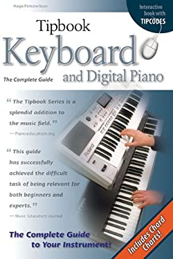 Keyboard and Digital Piano: The Complete Guide 9781423442776