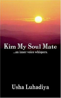 Kim My Soul Mate: An Inner Voice Whispers 9781420807684