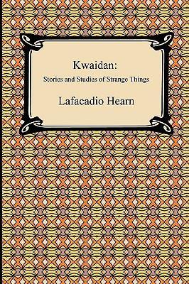 Kwaidan: Stories and Studies of Strange Things 9781420934830