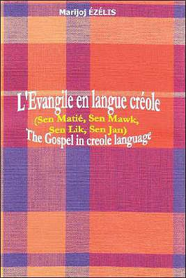 L'Evangile En Langue Creole/The Gospel in Creole Language 9781425156435