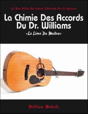 La Chimie Des Acords Du Dr. Williams La Chimie Des Acords Du Dr. Williams 9781425107086