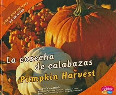 La Cosecha de Calabazas/Pumpkin Harvest 9781429632621