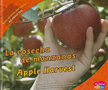 La Cosecha de Manzanas/Apple Harvest 9781429632591