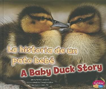 La Historia de un Pato Bebe/A Baby Duck Story 9781429692199