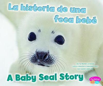 La Historia de una Foca Bebe/A Baby Seal Story 9781429692229