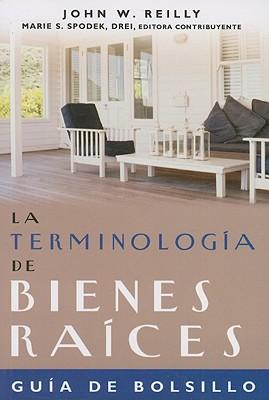 La Terminologia de Bienes Raices: Guia de Bolsillo 9781427763259