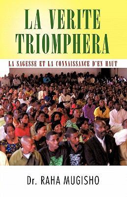 La Verite Triomphera: La Sagesse Et La Connaissance D'En Haut 9781426933318