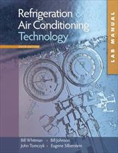 Refrigeration and Air Conditioning Technology, Study Guide/Lab Manual: Concepts, Procedures, and Troubleshooting Techniques 6458597