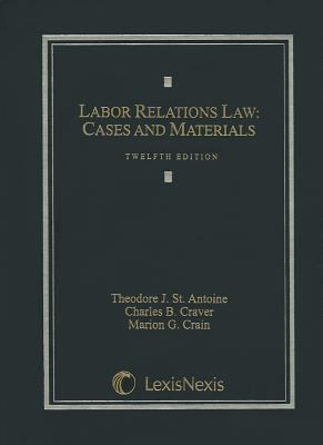 Labor Relations Law: Cases and Materials 9781422490365