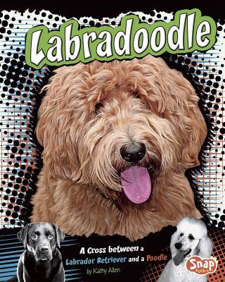 Labradoodle: A Cross Between a Labrador Retriever and a Poodle 9781429676663
