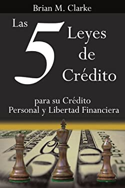 Las 5 Leyes de Crdito: Para Su Crdito Personal y Libertad Financiera 9781425979652