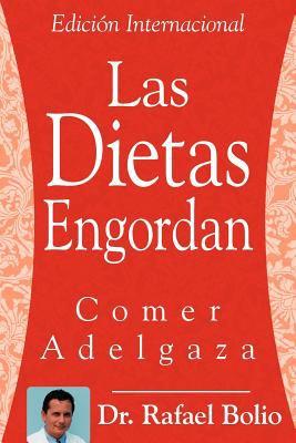 Las Dietas Engordan: Comer Adelgaza 9781425984762