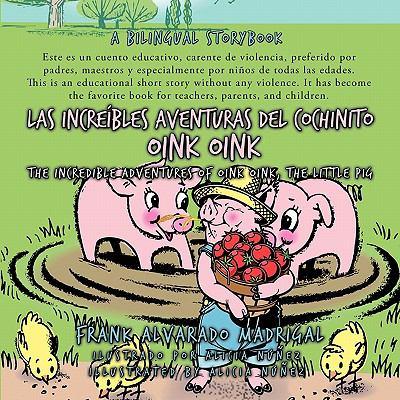Las Increibles Aventuras del Cochinito Oink Oink: The Incredible Adventures of Oink Oink, the Little Pig 9781426925689