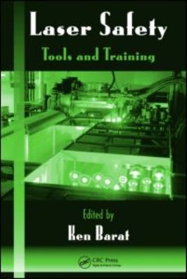 Laser Safety: Tools and Training 9781420068542