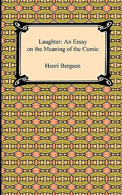 Laughter: An Essay on the Meaning of the Comic 9781420937794