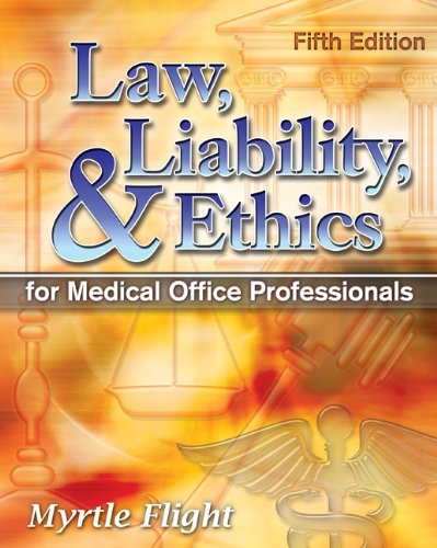 Law, Liability, and Ethics for Medical Office Professionals [With CDROM] 9781428359413
