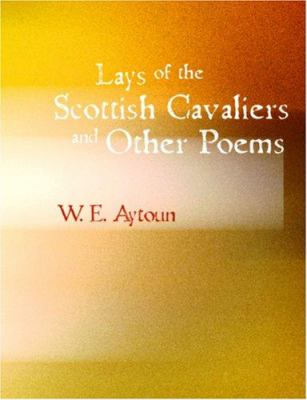 Lays of the Scottish Cavaliers and Other Poems 9781426445422