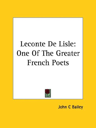 LeConte de Lisle: One of the Greater French Poets