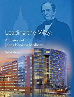 Leading the Way: A History of Johns Hopkins Medicine 9781421406572