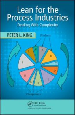 Lean for the Process Industries: Dealing with Complexity 9781420078510