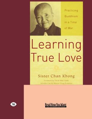 Learning True Love: Practicing Buddhism in a Time of War (Easyread Large Edition) 9781427098450