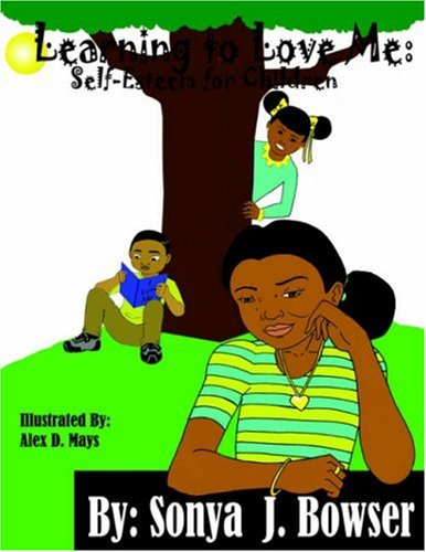 Learning to Love Me: Self-Esteem for Children 9781425947446