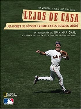 Lejos de Casa: Jugadores de Beisbol Latinos en los Estados Unidos 9781426203138