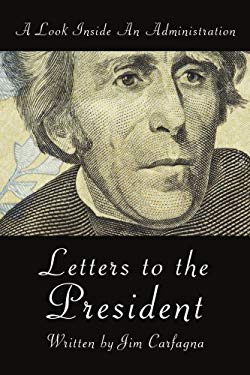 Letters to the President: A Look Inside an Administration 9781425942656