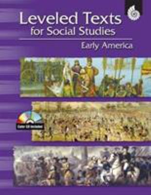 Leveled Texts for Social Studies: Early America, Grades 4-8 [With CDROM] 9781425800819