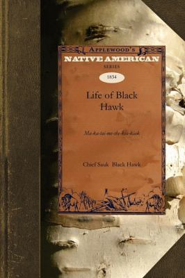 Life of Black Hawk 9781429022316