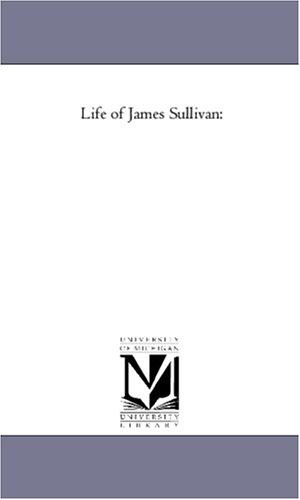 Life of James Sullivan: Vol. 2