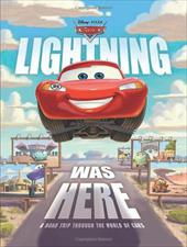 Lightning Was Here: A Road Trip Through the World of Cars 6355931