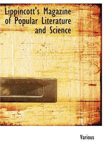 Lippincott's Magazine of Popular Literature and Science 9781426482212