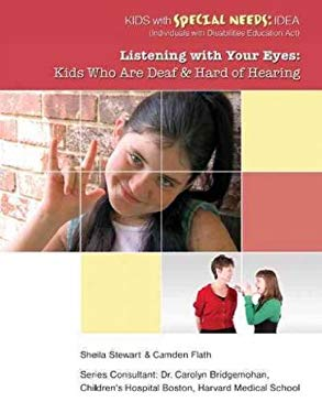 Listening with Your Eyes: Kids Who Are Deaf and Hard of Hearing 9781422217177