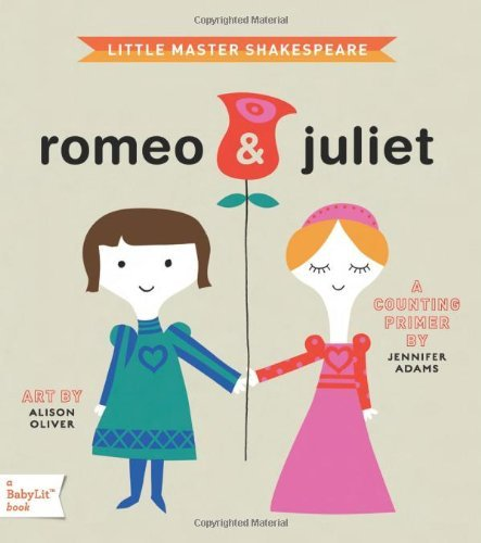 Little Master Shakespeare: Romeo & Juliet 9781423622055