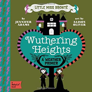 Little Miss Bronte: Wuthering Heights 9781423631736