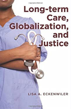 Long-Term Care, Globalization, and Justice 9781421405506