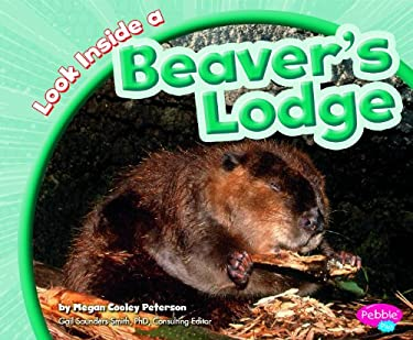 Look Inside a Beaver's Lodge 9781429660761
