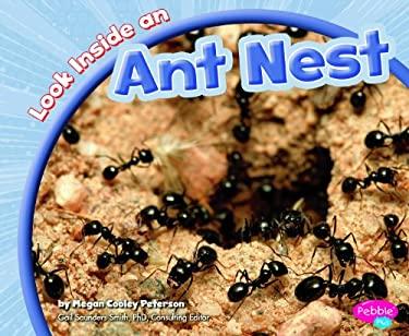 Look Inside an Ant Nest 9781429660785